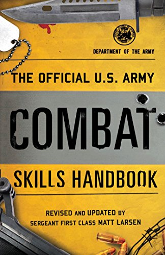 The Official U.S. Army Combat Skills Handbook by [Larsen, Matt]
