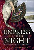 Empress of the Night, Eva Stachniak, 0553808133