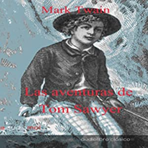 Las aventuras de Tom Sawyer [The Adventures of Tom Sawyer] Audiobook