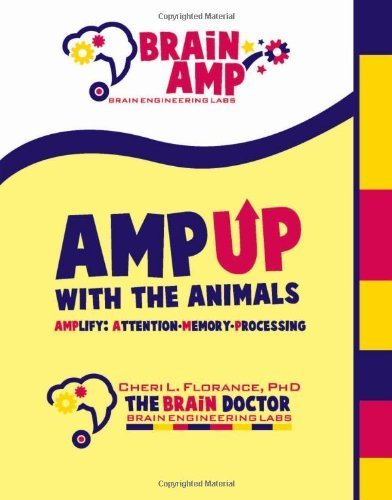 Amp Up with the Animals: Amplify Attention-Memory-Processing by Cheri L. Florance (2009-07-16)
