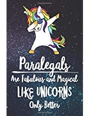 Paralegals Are Fabulous And Magical Like Unicorns Only Better: Lined Notebook and Writing Journal For Professional Unicorns 6x9 120 Page