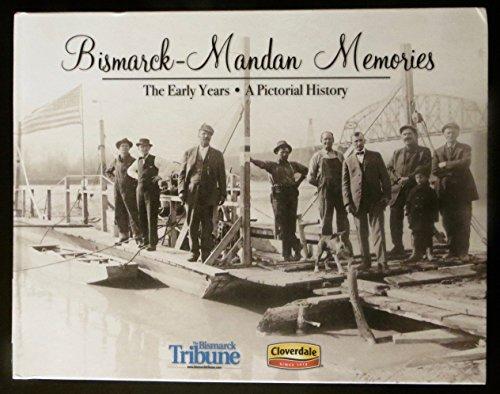 Bismarck Mandan Memories  The Early Years