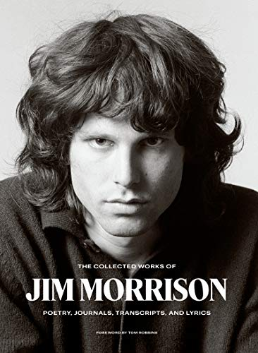 Book Cover: The Collected Works of Jim Morrison: Poetry, Journals, Transcripts, and Lyrics