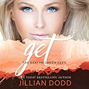 Come and Get Me (The Keatyn Chronicles) | Jillian Dodd