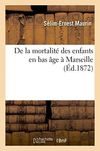 de la Mortalit Des Enfants En Bas ge  Marseille (Sciences) (French Edition)