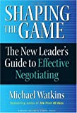 Shaping the Game, Grover Gardner and Michael Watkins, 1422102521