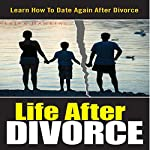 Life After Divorce: Learn How to Date Again After Divorce | Erika Hawkins