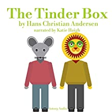 The Tinder Box, a fairy tale for kids: Best tales and stories for kids Audiobook by Hans-Christian Andersen Narrated by Katie Haigh