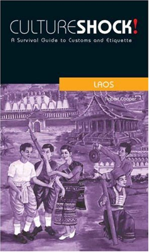 Download Culture Shock! Laos: A Survival Guide to Customs and Etiquette (Culture Shock! Guides) ebook