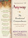 img - for Anyway: The Paradoxical C0ommandments: Finding Personal Meaning in aCrazy World book / textbook / text book