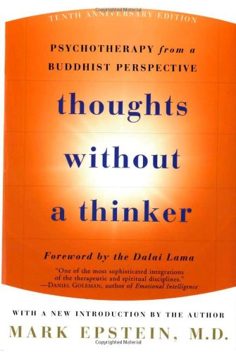 Thoughts Without A Thinker: Psychotherapy from a Buddhist...