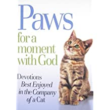Paws for a Moment With God: Devotions Best Enjoyed in