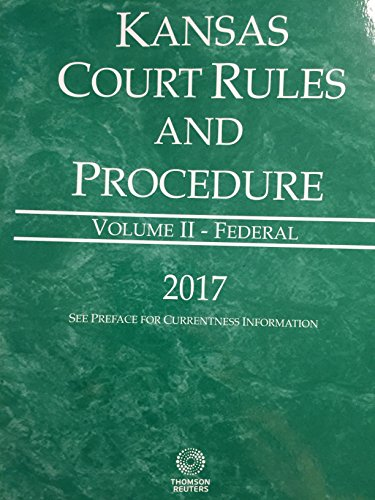 kansas-court-rules-and-procedure-federal-2017-vol-2-kansas-court-rules