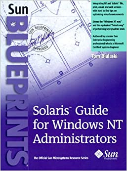 Solaris Guide for Windows NT administrators by Tom Bialaski (1999-08-16)
