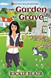 From Garden to Grave: The Leafy Hollow Mysteries, Book 1 (Volume 1)