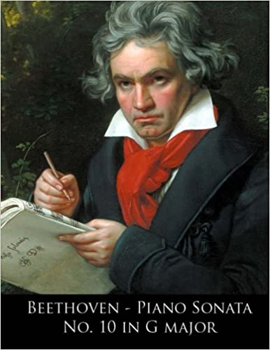 Beethoven - Piano Sonata No. 10 in G major: Volume 10 (Beethoven Piano Sonatas)