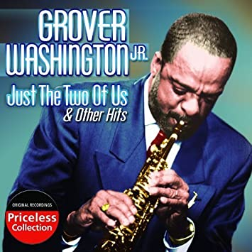 Grover Washington Jr Just The Two Of Us By Grover