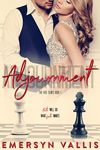Adjournment: A Second Chance Romance (The Fate Series Book 1) ()