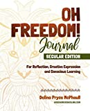 Oh Freedom! Journal - Secular Edition: For