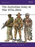 The Australian Army at War 1976-2016 (Men-at-Arms)