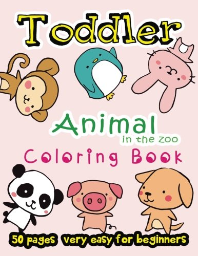 Animal in The Zoo Toddler Coloring Book 50 Pages very easy for beginners: Large Print Coloring Book for Kids Ages 2-4 -