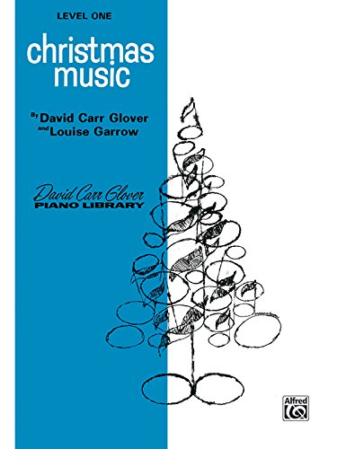 Christmas Music: Level 1 (David Carr Glover Piano Library)