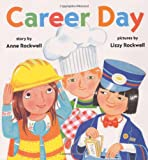 Career Day, Anne F. Rockwell, 0060275669