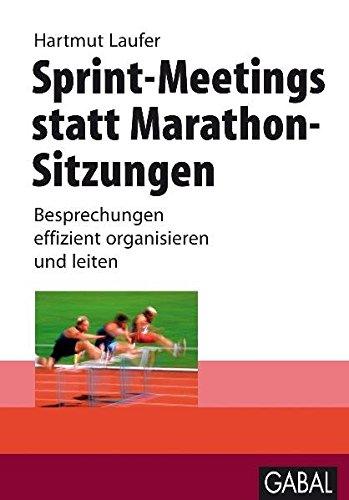 Sprint-Meetings statt Marathon-Sitzungen: Besprechungen effizient organisieren und leiten. (Whitebooks) Gebundenes Buch – 16. Februar 2009 Hartmut Laufer GABAL 3897499223 Wirtschaft / Management