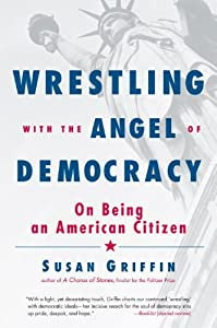 Wrestling with the Angel of Democracy: On Being an American Citizen from Trumpeter