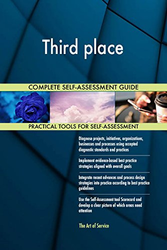 Third place All-Inclusive Self-Assessment - More than 680 Success Criteria, Instant Visual Insights, Comprehensive Spreadsheet Dashboard, Auto-Prioritized for Quick Results