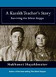 A Kazakh Teacher's Story, Mukhamet Shayakhmetov, 1906768765