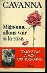 Mignonne, allons voir si la rose... par Cavanna