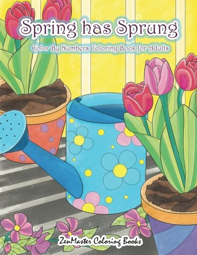 Adult Color By Numbers Coloring Book of Spring: A Spring Color By Number Coloring Book for Adults with Spring Scenes, Butterflies, Flowers, Nature, ... Color By Number Coloring Books) (Volume 31)