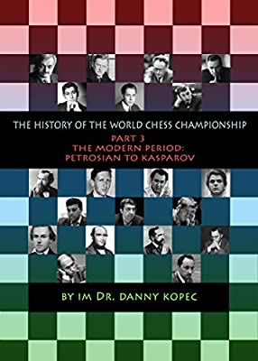 The History of the World Chess Championship - Part 3 From Petrosian to Kasparov