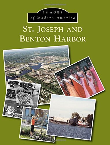 St. Joseph and Benton Harbor (Images of Modern America)