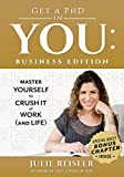 img - for Get a PhD in YOU: Business Edition: Master Yourself to Crush It at Work (and Life) (Volume 2) book / textbook / text book
