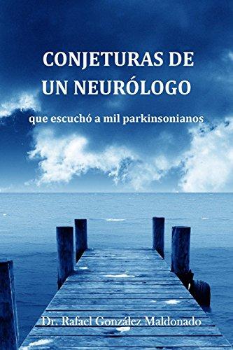 Descargar Libro Conjeturas De Un Neurólogo Que Escuchó A Mil Parkinsonianos Rafael González Maldonado