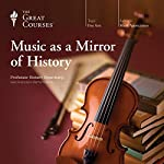 Music as a Mirror of History |  The Great Courses