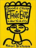 img - for Good & Cheap Ethnic Eats in New York City book / textbook / text book
