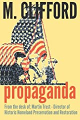 Propaganda: From the desk of: Martin Trust - Director of Historic Homeland Preservation and Restoration Paperback