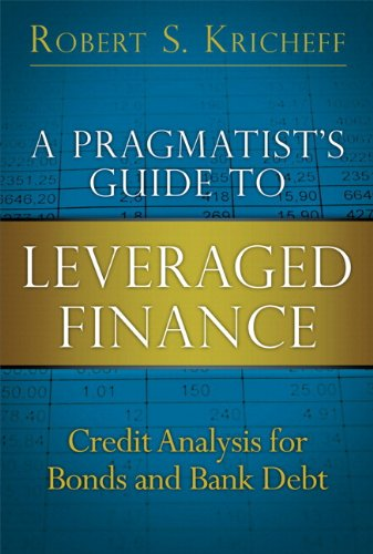 A Pragmatist's Guide to Leveraged Finance: Credit Analysis for Bonds and Bank Debt (paperback) (Applied Corporate Finance) by FT Press