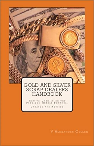 Gold and silver scrap dealers handbook how to cash in on the gold and silver scrap dealers handbook how to cash in on the precious metals bonanza v alexander cullen 9781456580148 amazon books fandeluxe Images