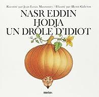 Nasr Eddin Hodja, un drôle d'idiot par Jean-Louis Maunoury
