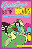 Goodbye to Bedtime Fears, Sherry Henig, 0977720365