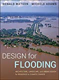img - for Design for Flooding: Architecture, Landscape, and Urban Design for Resilience to Climate Change book / textbook / text book