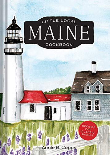Little Local Maine Cookbook by Annie B. Copps