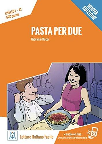 Pasta per due – Nuova Edizione: Livello 1 / Lektüre + Audiodateien als Download (Letture Italiano Facile)