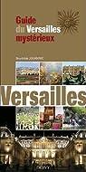 Guide de Versailles mystérieux et maçonnique par Jouannic