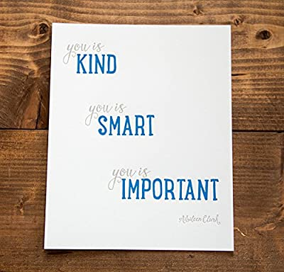 You is kind. You is smart. You is important. - Aibileen Clark 8 in x 10 in Letterpress Print