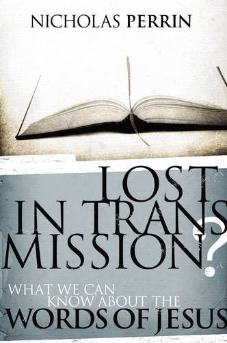 Image of Lost in Transmission?: What We Can Know About the Words of Jesus